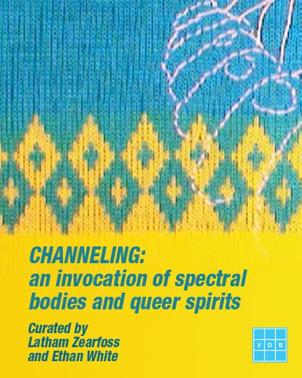 CHANNELING: an invocation of spectral bodies and queer spirits