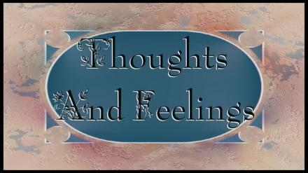 Thoughts and Feelings