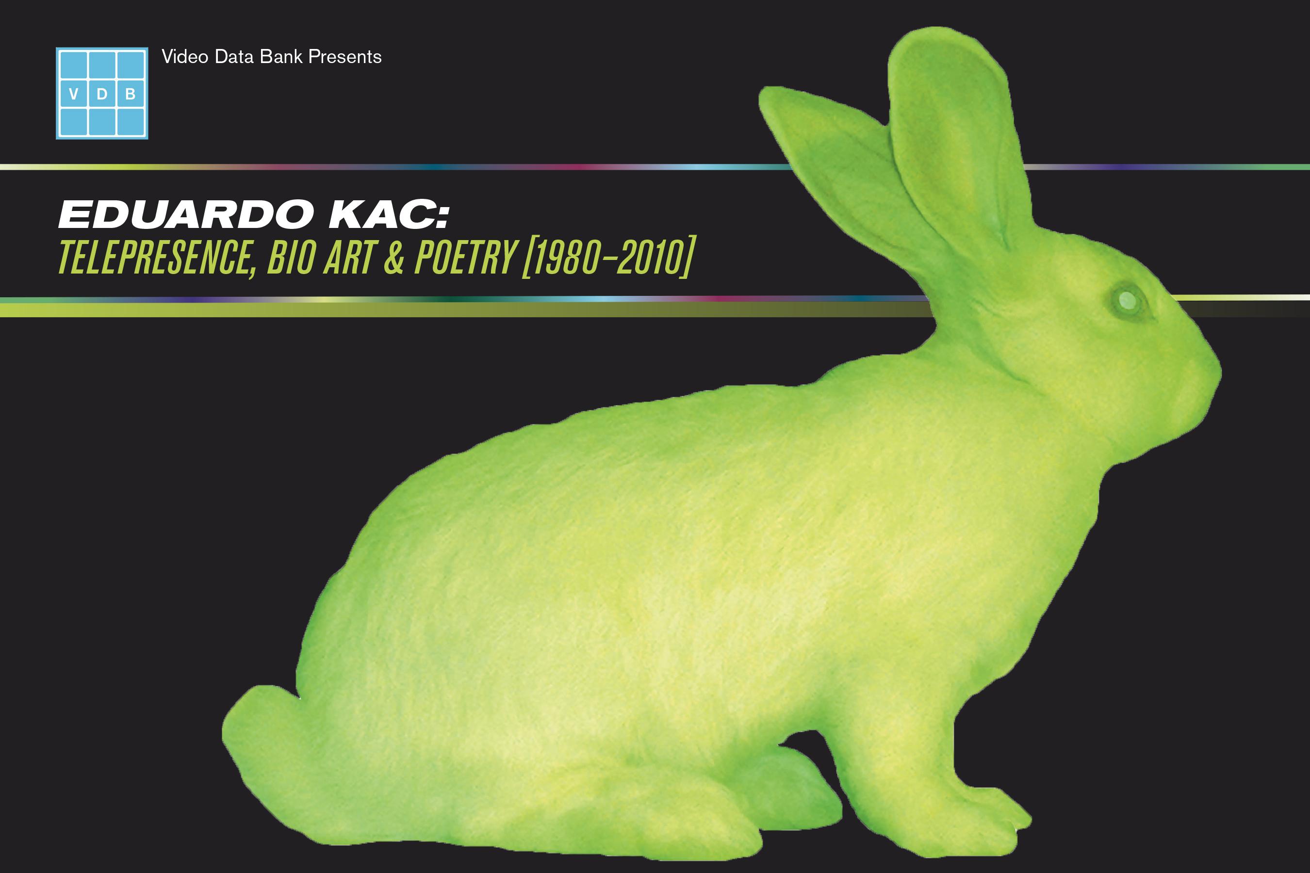 Eduardo Kac: Telepresence, Bio Art & Poetry [1980-2010]